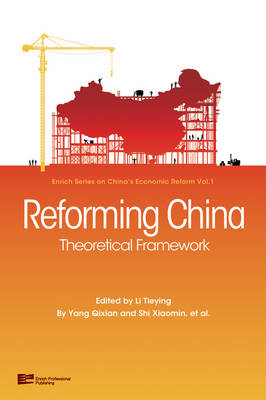 Reforming China: Theoretical Framework - Enrich Series on China's Economic Reform Vol. 1 (Hardback)