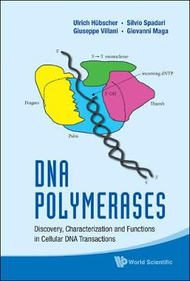 Dna Polymerases: Discovery, Characterization And Functions In Cellular Dna Transactions (Hardback)