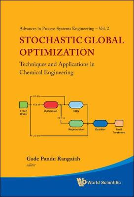 Stochastic Global Optimization: Techniques And Applications In Chemical Engineering (With Cd-rom) - Advances In Process Systems Engineering 2 (Hardback)
