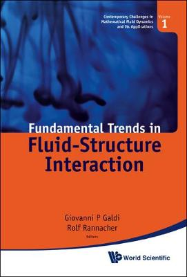 Fundamental Trends In Fluid-structure Interaction - Contemporary Challenges In Mathematical Fluid Dynamics And Its Applications 1 (Hardback)