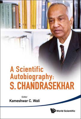 Scientific Autobiography, A: S Chandrasekhar (Paperback)