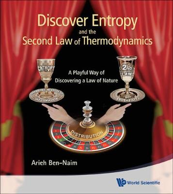 Discover Entropy And The Second Law Of Thermodynamics: A Playful Way Of Discovering A Law Of Nature (Hardback)