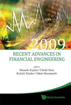 Recent Advances In Financial Engineering 2009 - Proceedings Of The Kier-tmu International Workshop On Financial Engineering 2009 (Hardback)