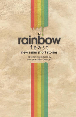 A Rainbow Feast: New Asian Short Stories (Paperback)
