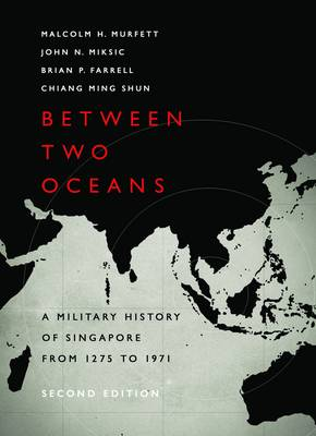 Between Two Oceans: A Military History of Singapore (Paperback)