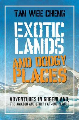 Exotic Lands and Dodgy Places (Paperback)