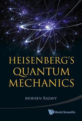 Heisenberg's Quantum Mechanics (Hardback)