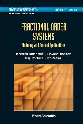 Fractional Order Systems: Modeling And Control Applications - World Scientific Series on Nonlinear Science Series A 72 (Hardback)
