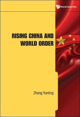 Rising China And World Order (Hardback)