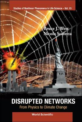 Disrupted Networks: From Physics To Climate Change - Studies Of Nonlinear Phenomena In Life Science 13 (Hardback)