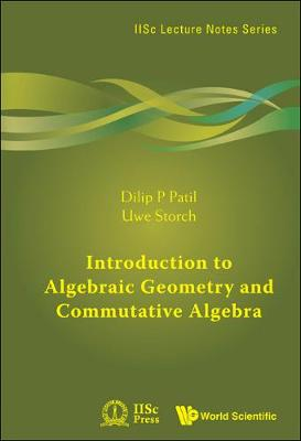 Introduction To Algebraic Geometry And Commutative Algebra - IISc Lecture Notes Series 1 (Hardback)