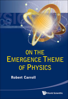 On The Emergence Theme Of Physics (Paperback)