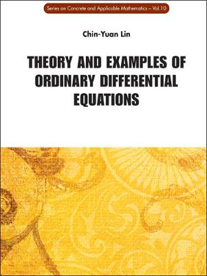 Theory And Examples Of Ordinary Differential Equations - Series on Concrete & Applicable Mathematics 10 (Hardback)