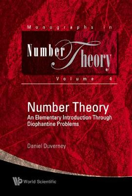 Number Theory: An Elementary Introduction Through Diophantine Problems - Monographs In Number Theory 4 (Hardback)