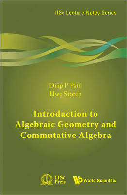 Introduction To Algebraic Geometry And Commutative Algebra - IISc Lecture Notes Series 1 (Paperback)