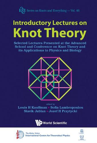 Introductory Lectures On Knot Theory: Selected Lectures Presented At The Advanced School And Conference On Knot Theory And Its Applications To Physics And Biology - Series on Knots & Everything 46 (Hardback)