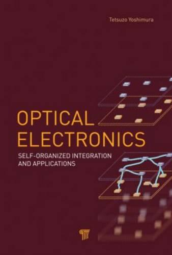 Optical Electronics: Self-Organized Integration and Applications (Hardback)