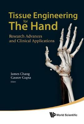 Tissue Engineering For The Hand: Research Advances And Clinical Applications (Hardback)