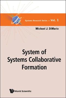 System Of Systems Collaborative Formation - Systems Research Series 1 (Hardback)