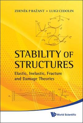 Stability Of Structures: Elastic, Inelastic, Fracture And Damage Theories (Hardback)