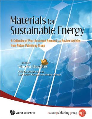 Materials For Sustainable Energy: A Collection Of Peer-reviewed Research And Review Articles From Nature Publishing Group (Hardback)