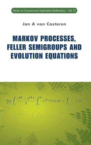 Markov Processes, Feller Semigroups And Evolution Equations - Series on Concrete & Applicable Mathematics 12 (Hardback)