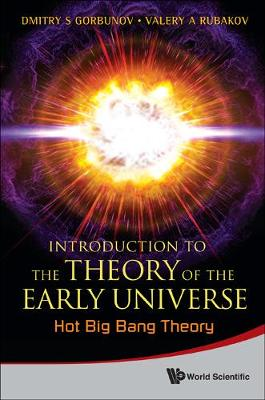 Introduction To The Theory Of The Early Universe: Hot Big Bang Theory (Hardback)