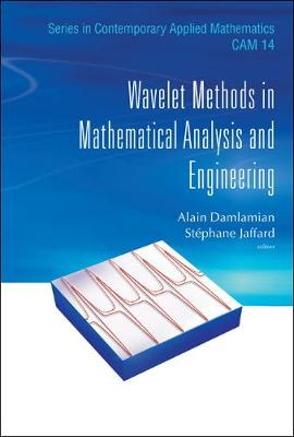 Wavelet Methods In Mathematical Analysis And Engineering - Series in Contemporary Applied Mathematics 14 (Hardback)