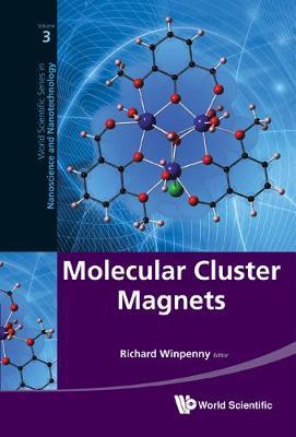 Molecular Cluster Magnets - World Scientific Series in Nanoscience and Nanotechnology 3 (Hardback)