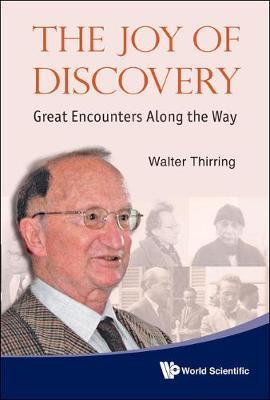 Joy Of Discovery, The: Great Encounters Along The Way (Hardback)