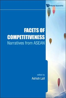 Facets Of Competitiveness: Narratives From Asean (Hardback)