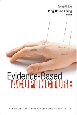 Evidence-based Acupuncture - Annals Of Traditional Chinese Medicine 5 (Hardback)