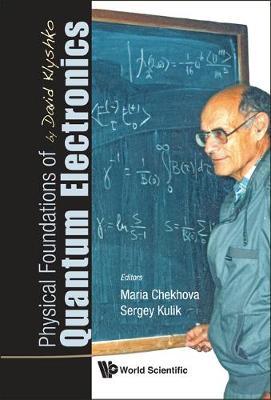 Physical Foundations Of Quantum Electronics By David Klyshko (Hardback)