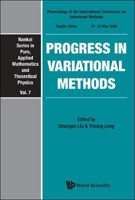 Progress in Variational Methods: Proceedings of the International Conference on Variational Methods - Nankai Series in Pure, Applied Mathematics & Theoretical Physics v. 7 (Hardback)