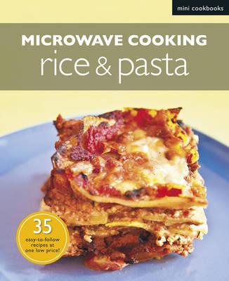 Microwave Rice & Pasta - Mini Cookbooks (Paperback)