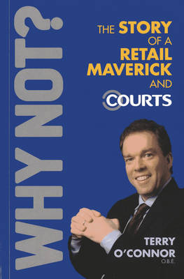 Why Not? The Story of a Retail Maverick and Courts (Paperback)