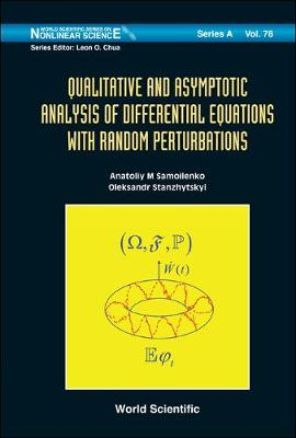 Qualitative And Asymptotic Analysis Of Differential Equations With Random Perturbations - World Scientific Series on Nonlinear Science Series A 78 (Hardback)
