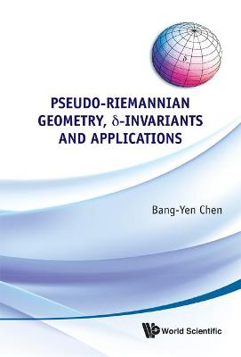 Pseudo-riemannian Geometry, Delta-invariants And Applications (Hardback)