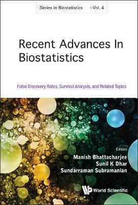 Recent Advances In Biostatistics: False Discovery Rates, Survival Analysis, And Related Topics - Series In Biostatistics 4 (Hardback)
