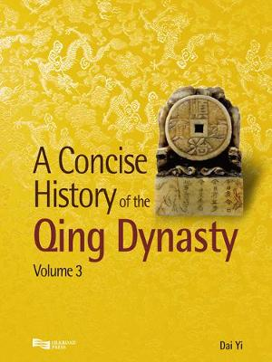 A Concise History of the Qing Dynasty - A Concise History of the Qing Dynasty Vol. 4 (Hardback)