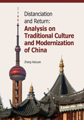 Distanciation and Return: Analysis on Traditional Culture and Modernization of China (Hardback)
