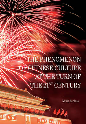 The Phenomenon of Chinese Culture at the Turn of the 21st Century (Hardback)