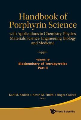 Handbook Of Porphyrin Science: With Applications To Chemistry, Physics, Materials Science, Engineering, Biology And Medicine (Volumes 16-20) - Handbook Of Porphyrin Science 4 (Hardback)