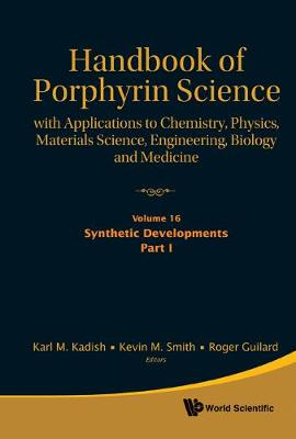 Handbook Of Porphyrin Science: With Applications To Chemistry, Physics, Materials Science, Engineering, Biology And Medicine - Volume 16: Synthetic Developments, Part I - Handbook Of Porphyrin Science 4 (Hardback)
