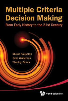 Multiple Criteria Decision Making: From Early History To The 21st Century (Hardback)