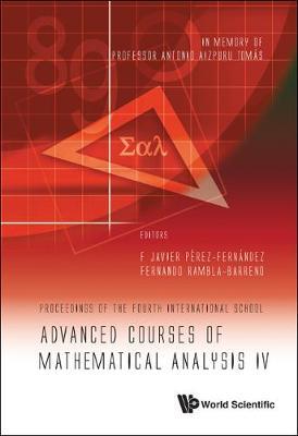 Advanced Courses Of Mathematical Analysis Iv - Proceedings Of The Fourth International School -- In Memory Of Professor Antonio Aizpuru Tomas (Hardback)
