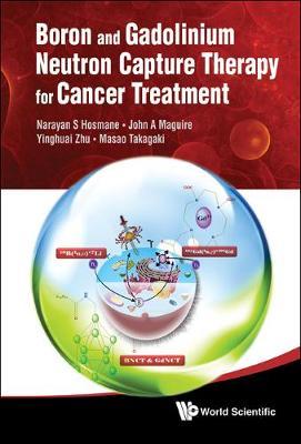 Boron And Gadolinium Neutron Capture Therapy For Cancer Treatment (Hardback)