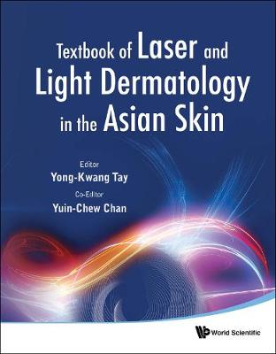 Textbook Of Laser And Light Dermatology In The Asian Skin (Hardback)