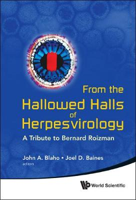 From The Hallowed Halls Of Herpesvirology: A Tribute To Bernard Roizman (Hardback)