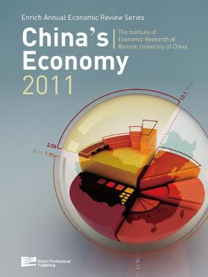 China's Economy 2011 - Enrich Annual Economic Review Series Vol. 3 (Hardback)